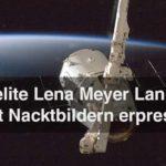 Lena Meyer-Landrut Nacktbilder – Erpressung